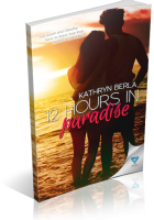 Blitz Sign-Up: 12 Hours in Paradise by Kathryn Berla