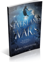 Blitz Sign-Up: The Neverland Wars by Audrey Greathouse