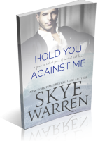 Blitz Sign-Up: Hold You Against Me by Skye Warren
