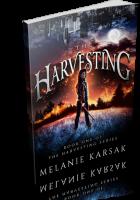 Blitz Sign-Up: The Harvesting Series by Melanie Karsak