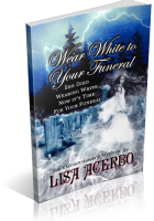 Blitz Sign-Up: Wear White to Your Funeral by Lisa Acerbo
