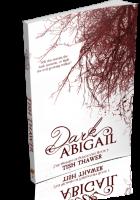 Blitz Sign-Up: Dark Abigail by Tish Thawer