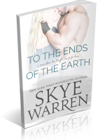 Blitz Sign-Up: To the Ends of the Earth by Skye Warren