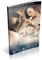 Tour: In a Gilded Cage by Mia Kerick