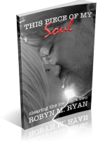 Blitz Sign-Up: This Piece of My Soul by Robyn M. Ryan