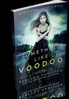 Blitz Sign-Up: Something Like Voodoo by Rebecca Hamilton