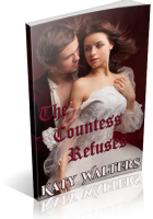 Blitz Sign-Up: The Countess Refuses by Katy Walters