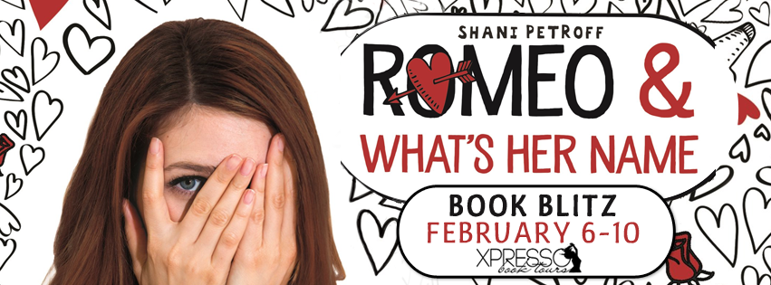 Romeo and What's Her Name by Shani Petroff blitz