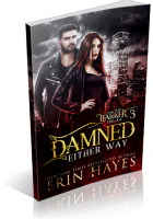 Blitz Sign-Up: Damned Either Way by Erin Hayes