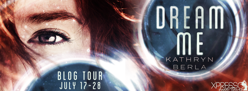 Dream Me by Kathryn Berla – Excerpt + Giveaway