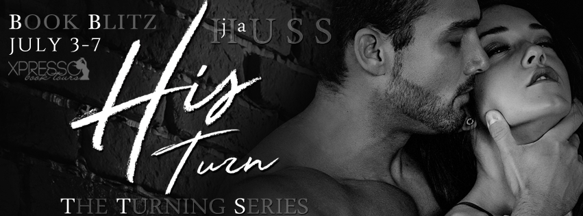 [New Release] HIS TURN by JA Huss @JAHuss @XpressoTours #Excerpt #Giveaway
