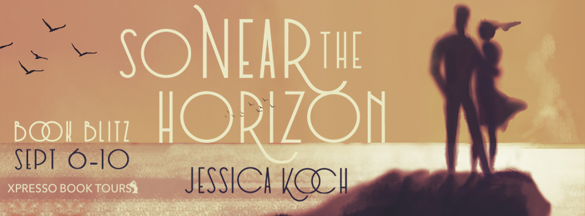 Book Blitz: So Near the Horizon by Jessica Koch