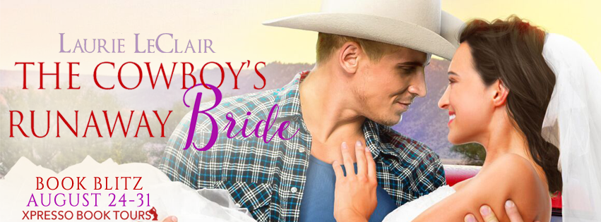The Cowboy's Runaway Bride by Laurie LeClair – Blitz + Giveaway