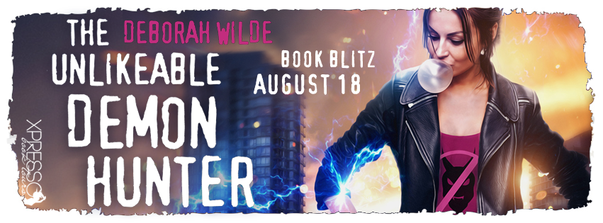 Book Blitz + #Giveaway: The Unlikeable Demon Hunter by Deborah Wilde