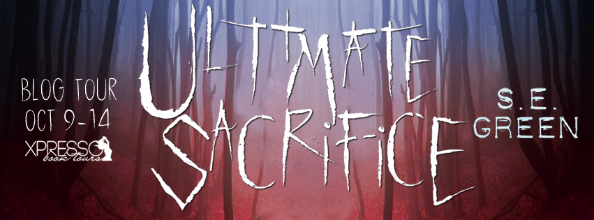 Blog Tour: Ultimate Sacrifice by S.E. Green