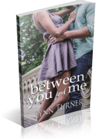 Blitz Sign-Up: Between You and Me by Lynn Turner