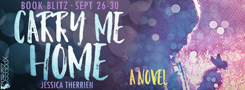 Book Blitz: Carry Me Home by Jessica Therrien