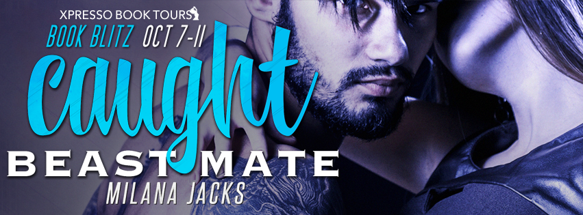 Book Blitz: Caught Beast Mate by Milana Jacks