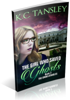 Tour: The Girl Who Saved Ghosts by K.C. Tansley