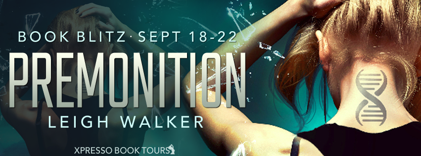 Book Blitz: Premonition by Leigh Walker