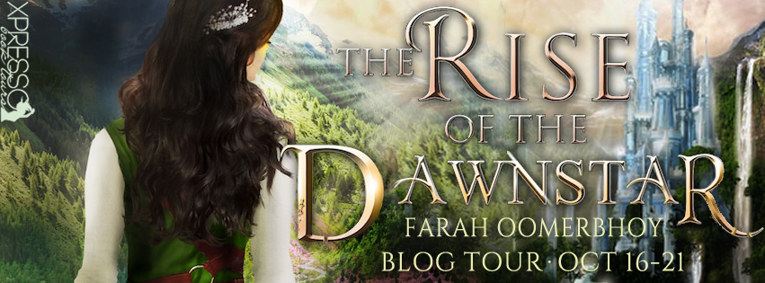 [Blog Tour] RISE OF THE DAWNSTAR by Farah Oomerbhoy @FarahOomerbhoy @XpressoTours #REview #Giveaway!