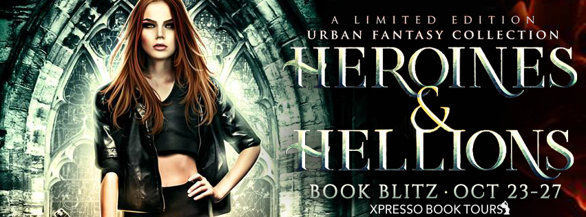 Book Blitz + #Giveaway: Heroines & Hellions: An Urban Fantasy and Fantasy Collection