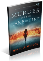Blitz Sign-Up: Murder on the Lake of Fire by Mikel J. Wilson