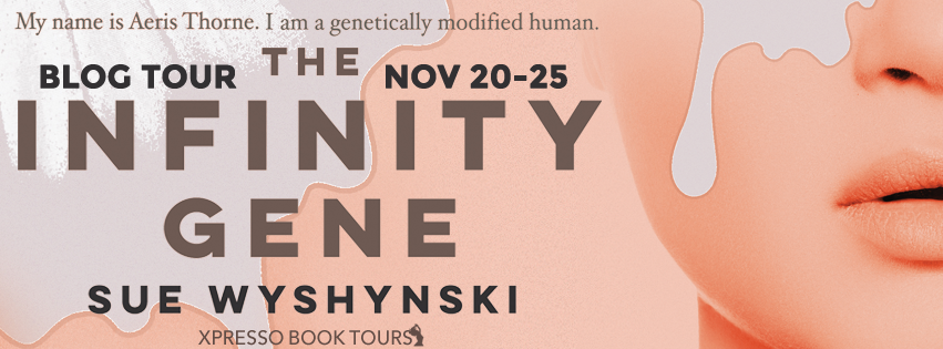 [Blog Tour] THE INFINITY GENE by Sue Wyshynski @suewyshynski @XpressoTours #Review