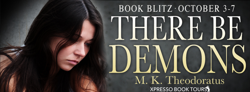 Book Blitz: There Be Demons by M.K. Theodoratus