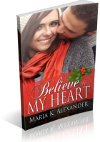 Blitz Sign-Up: Believe in My Heart by Maria K. Alexander