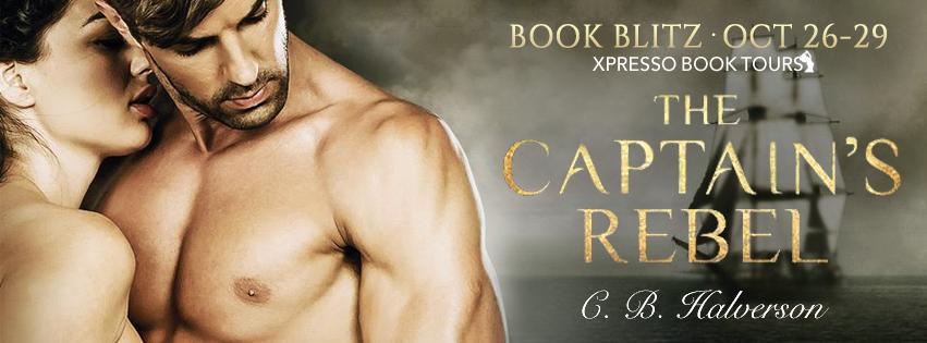 Book Blitz: The Captain's Rebel by C.B. Halverson — Excerpt + Giveaway (INTL)