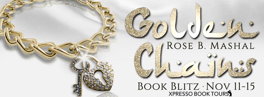 Book Blitz: Golden Chains by Rose B. Mashal