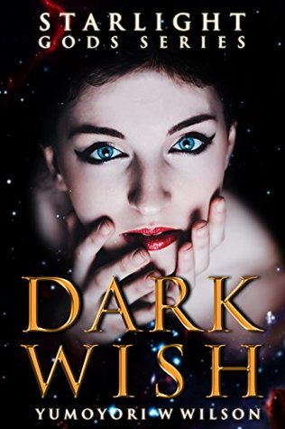 Blog Tour Stop: Review & Giveaway for Dark Wish (Starlight Gods #1) by Yumoyori Wilson