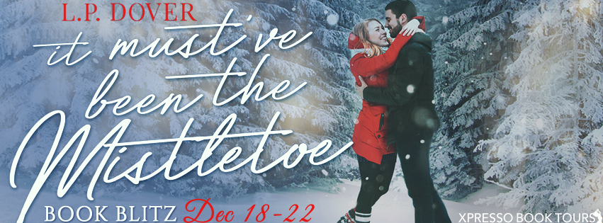 Book Blitz: It Must've Been the Mistletoe by L.P. Dover