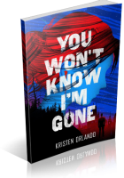 Tour: You Won't Know I'm Gone by Kristen Orlando
