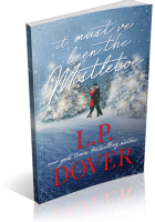 Blitz Sign-Up: It Must've Been the Mistletoe by L.P. Dover