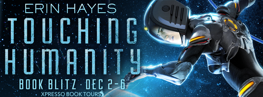 Book Blitz + #Giveaway: Touching Humanity by Erin Hayes