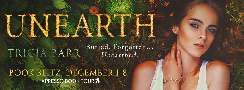 Book Blitz: Unearth by Tricia Barr