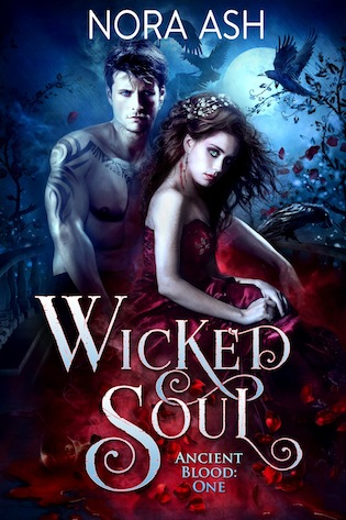 Blog Tour Stop: Excerpt & Giveaway for Wicked Soul (Ancient Blood #1) by Nora Ash