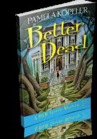 Blitz Sign-Up: Better Dead by Pamela Kopfler