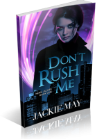 Blitz Sign-Up: Don't Rush Me by Jackie May