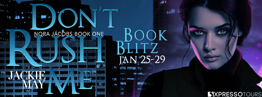 Book Blitz: Don't Rush Me by Jackie May