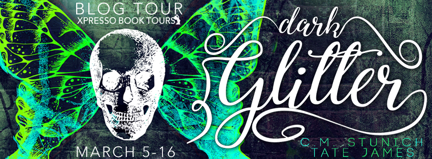 Blog Tour: Dark Glitter by C.M. Stunich & Tate James
