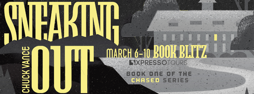 Book Blitz: Sneaking Out by Chuck Vance