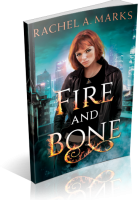 Review Opportunity: Fire and Bone by Rachel A. Marks