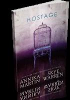 Blitz Sign-Up: Hostage by Skye Warren & Annika Martin