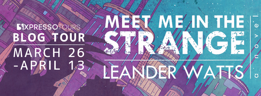Blog Tour: Meet Me in the Strange by Leander Watts