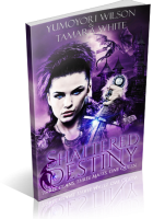 Blitz Sign-Up: Shattered Destiny by Yumoyori Wilson & Tamara White