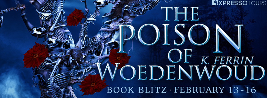 Book Blitz: The Poison of Woedenwoud by K. Ferrin