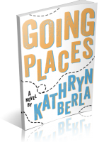 Tour: Going Places by Kathryn Berla